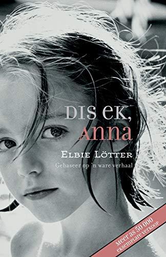 9780624042266: Dis ek, Anna (Afrikaans Edition)