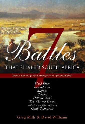Seven Battles that Shaped South Africa (0624042987) by David Williams; Greg Mills