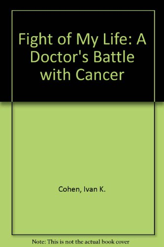 9780624046110: Fight of My Life: A Doctor's Battle with Cancer