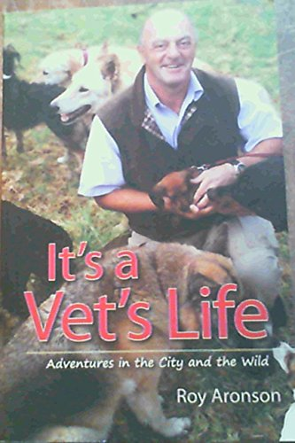 9780624047667: It's a Vet's Life: Adventures in the City and the Wild