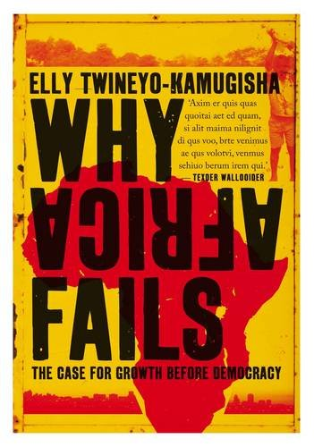 9780624057956: Why Africa Fails: The Case for Growth Before Democracy