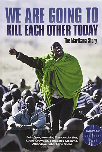 9780624063452: We are going to kill each other today: The Marikana story
