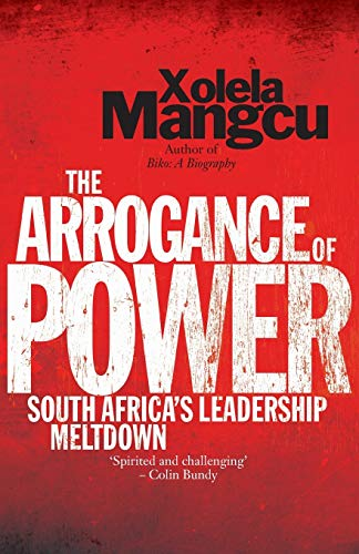 9780624070771: The Arrogance of Power: South Africa's Leadership Meltdown