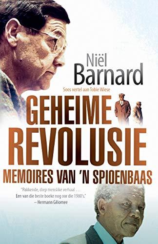 Geheime Revolusie: Memoires Van n Spioenbaas (Paperback): Niel Barnard
