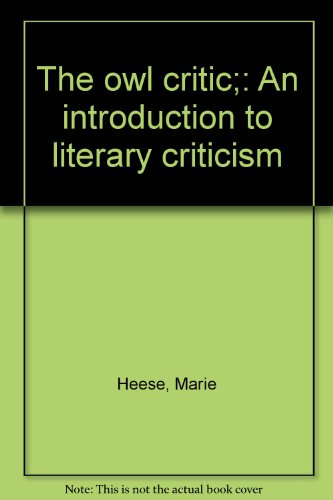 9780625004539: The owl critic;: An introduction to literary criticism