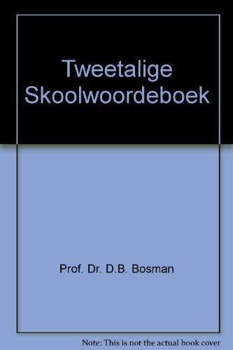 Tweetalige Skoolwoordeboek: Prof. Dr. D.B.