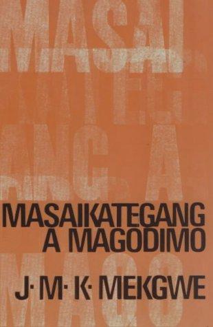 9780627002151: Masaikategang a Magodimo (English, Setswana and Setswana Edition)