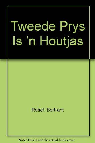 9780627013201: Tweede Prys Is 'n Houtjas (Afrikaans Edition)
