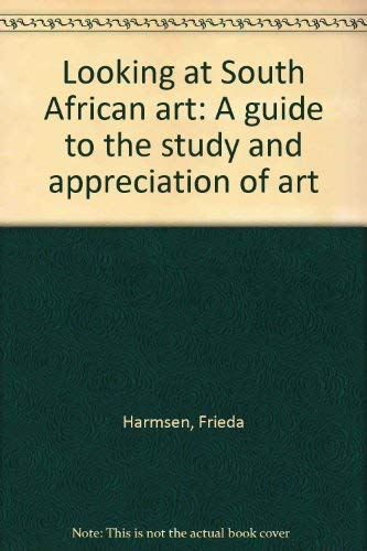 Looking at South African art: A guide to the study and appreciation of art: Harmsen, Frieda