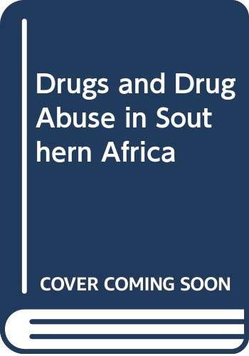 9780627015380: Drugs and Drug Abuse in Southern Africa