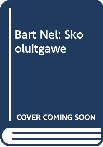 9780627015847: Bart Nel: Skooluitgawe (Afrikaans Edition)