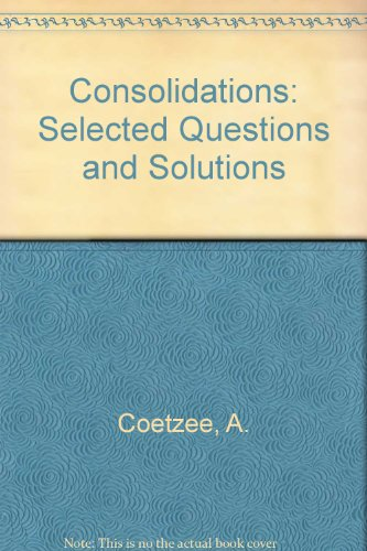 Consolidations: Selected Questions and Solutions