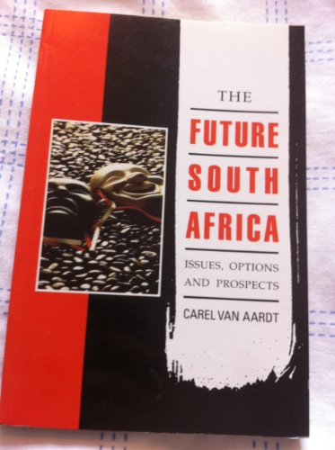 9780627019876: The Future South Africa: Issues, Options and Prospects