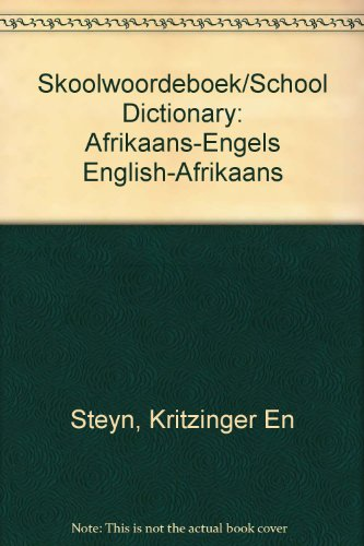 Skoolwoordeboek/School Dictionary: Afrikaans-Engels English-Afrikaans: Kritzinger En Steyn