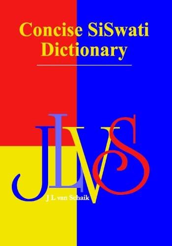 Concise Siswati Dictionary: Siswati - English (English: D.K. Rycroft