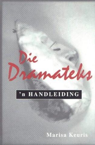 9780627022043: Die Dramateks: 'n Handleiding (Afrikaans Edition)