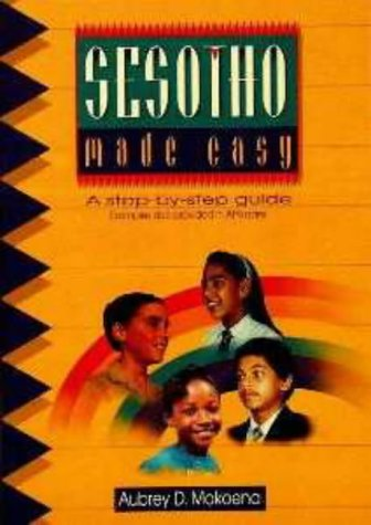 9780627023019: Sesotho Made Easy: A Step-by-step Guide - with Sesotho-English-Afrikaans Vocabulary (Southern Sotho Edition)