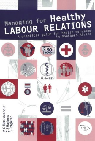 9780627023897: Managing for Healthy Labour Relations: A Practical Guide for Health Services in Southern Africa