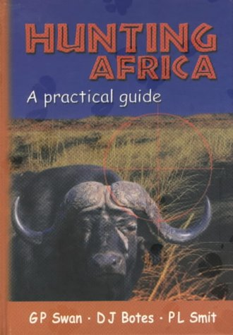 9780627024092: Hunting Africa: a Practical Guide