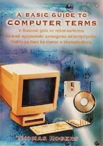 9780627024344: A Basic Guide to Computer Terms: English - Afrikaans - Isizulu - Sepedi