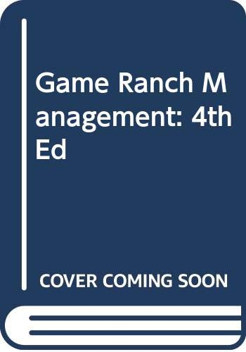 9780627024719: Game Ranch Management: 4th ed
