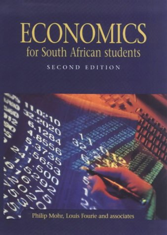 Economics for South African Students: Philip Mohr, Louis