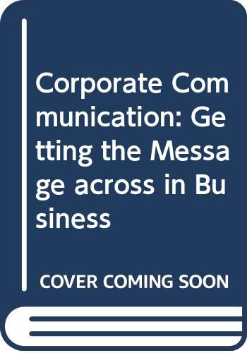 9780627025198: Corporate Communication: Getting the Message Across in Business