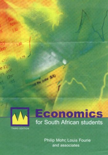 Economics for South African Students: Louis ; Mohr
