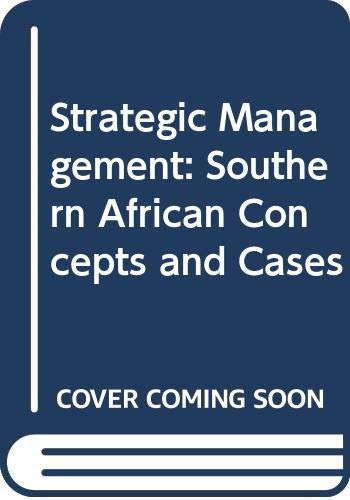 Strategic Management Southern African Concepts and Cases: Ehlers, Tienie and