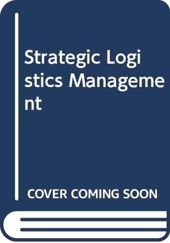 9780627026218: Strategic Logistics Management : A Supply Chain Management Approach