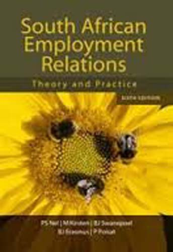 South African Employment Relations: Theory and Practice: Kirsten, Monica, Swanepoel, B.J., Erasmus,...