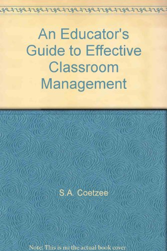 9780627027543: An Educator's Guide to Effective Classroom Management