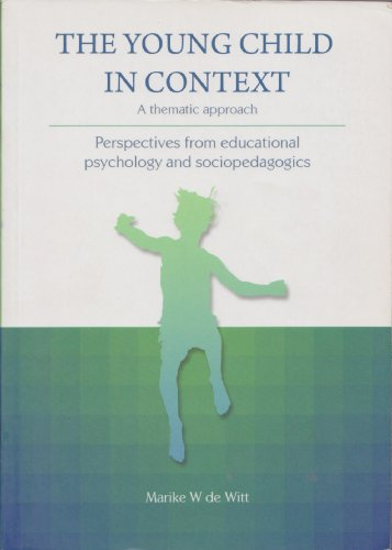 9780627027741: The Young Child in Context: Perspectives from Educational psychology and sociopedagogics- A thematic approach