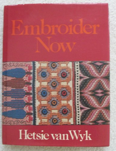 9780628011299: Embroider Now