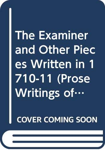 The Examiner and Other Pieces Written in 1710-11 (Prose Writings of Jonathan Swift) (0631002006) by Jonathan Swift; Herbert Davis