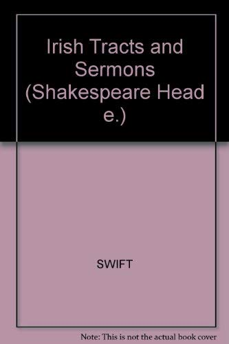 IRISH TRACTS, 1720-1723, AND SERMONS; WITH AN INTRODUCTION TO THE SERMONS BY LOUIS A. LANDA. (ED. ...
