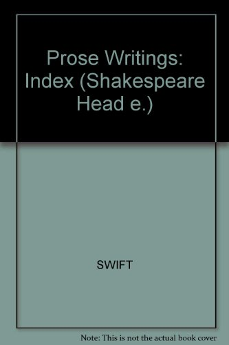 The Prose Works of Jonathan Swift INDEX: Jonathan Swift (compiled