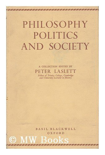 Philosophy Politics and Society: Peter Laslett