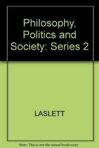 Philosophy, Politics and Society. Second Series.: Laslett, Peter ; Runciman, W G [Eds]