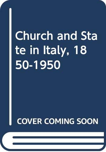 9780631059103: Church and State in Italy, 1850-1950