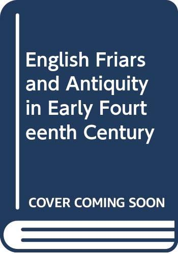 9780631061304: English Friars and Antiquity in the Early Fourteenth Century