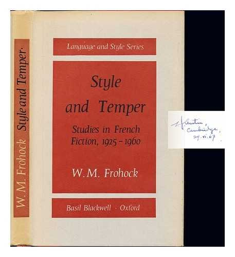 Style and Temper Studies in French Fiction 1925 - 1960: Frohock, W.M.