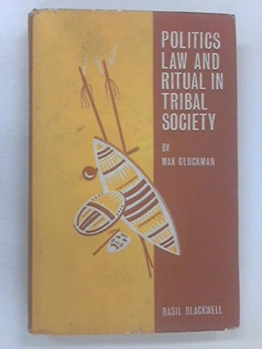 9780631087601: 'POLITICS, LAW AND RITUAL IN TRIBAL SOCIETY'