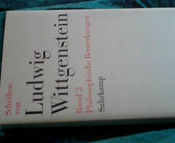 Schriften, Vol. 2: Philosophische Bemerkungen- Aus dem: Ludwig Wittgenstein