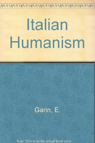 9780631092407: Italian Humanism: Philosophy and Civic Life in the Renaissance