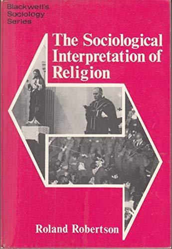 The Sociological Interpretation of Religion.: Robertson, Roland