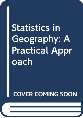 9780631101314: Statistics in Geography: A Practical Approach