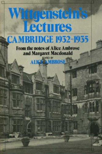 Wittgenstein Lectures : Cambridge, 1932-1935: From the: Alice Ambrose; Ludwig
