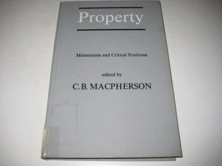 Property : Mainstream and Critical Positions: C. B. MacPherson
