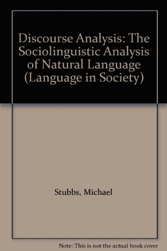 Discourse Analysis: The Sociolinguistic Analysis of Natural Language (Language in Society) (0631103813) by Michael Stubbs